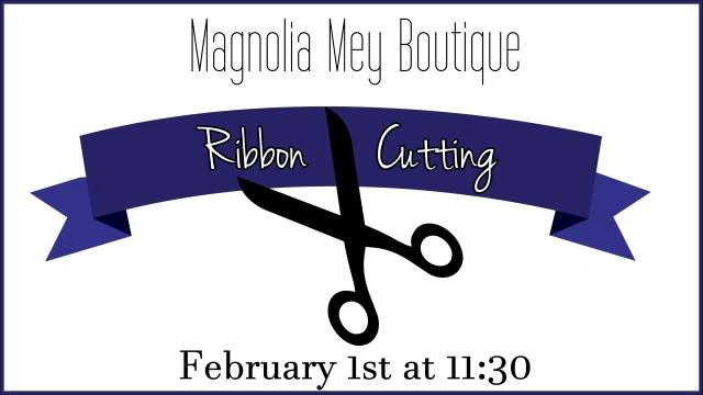 Magnolia Mey Ribbon Cutting