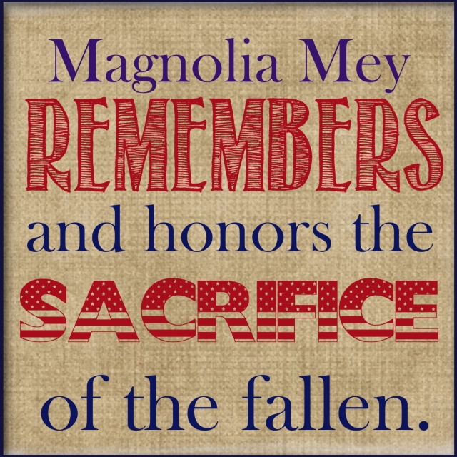Magnolia Mey Memorial day sign